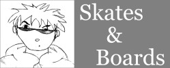 Skates and Boards